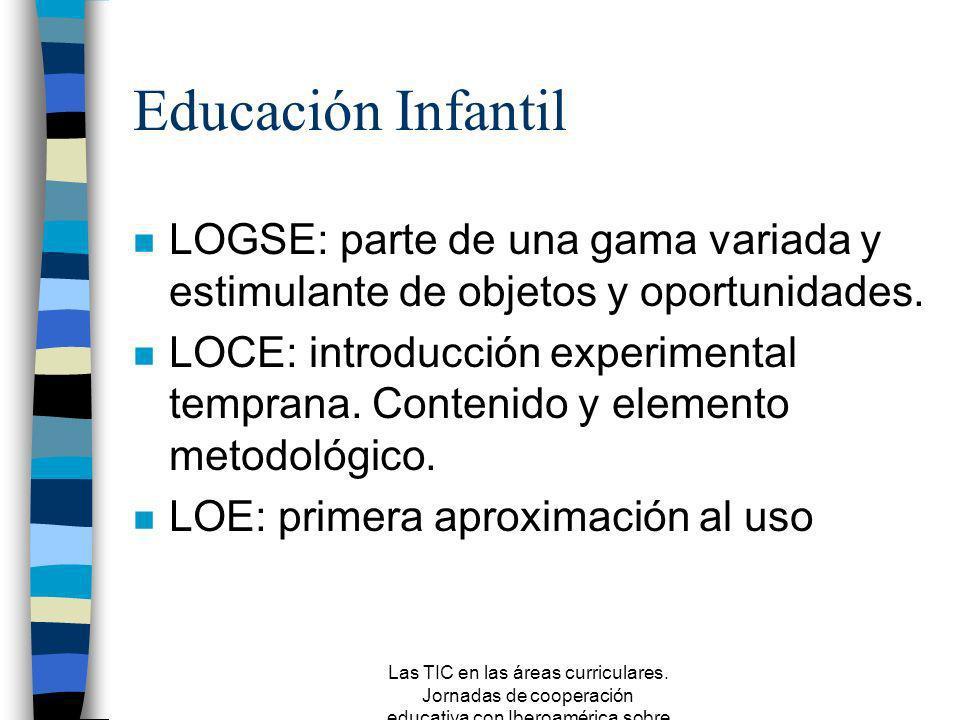 Educación Infantil LOGSE: parte de una gama variada y estimulante de objetos y oportunidades.