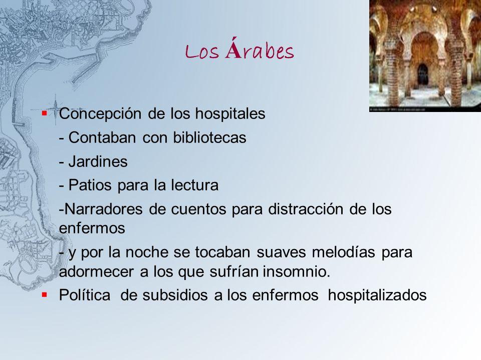 Los Árabes Concepción de los hospitales - Contaban con bibliotecas