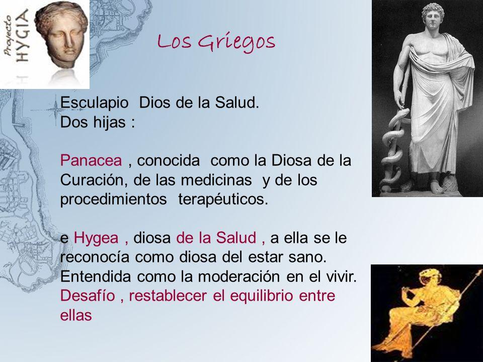 Los Griegos Esculapio Dios de la Salud. Dos hijas :