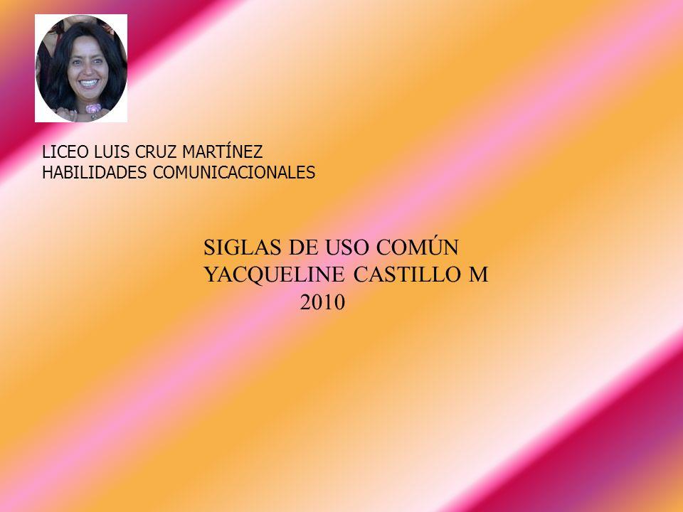 SIGLAS DE USO COMÚN YACQUELINE CASTILLO M 2010