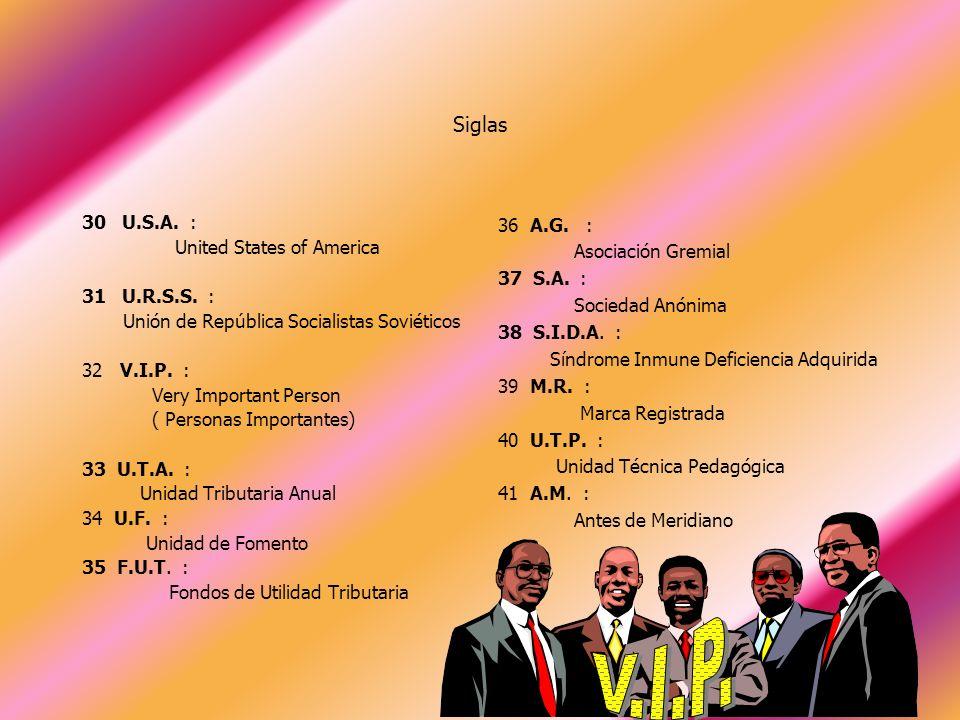 V.I.P. Siglas 30 U.S.A. : United States of America 31 U.R.S.S. :