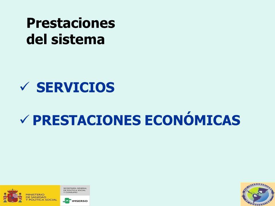 Prestaciones del sistema SERVICIOS PRESTACIONES ECONÓMICAS