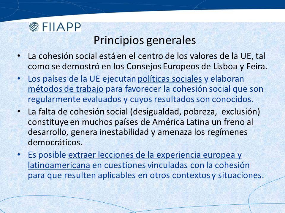 Principios generales La cohesión social está en el centro de los valores de la UE, tal como se demostró en los Consejos Europeos de Lisboa y Feira.