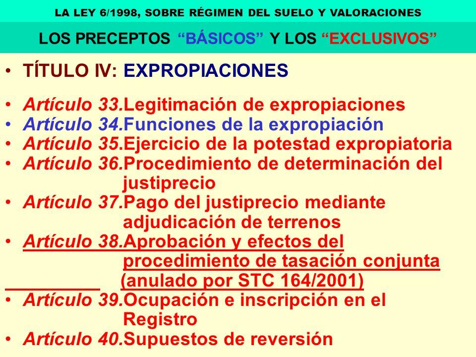 TÍTULO IV: EXPROPIACIONES Artículo 33.Legitimación de expropiaciones