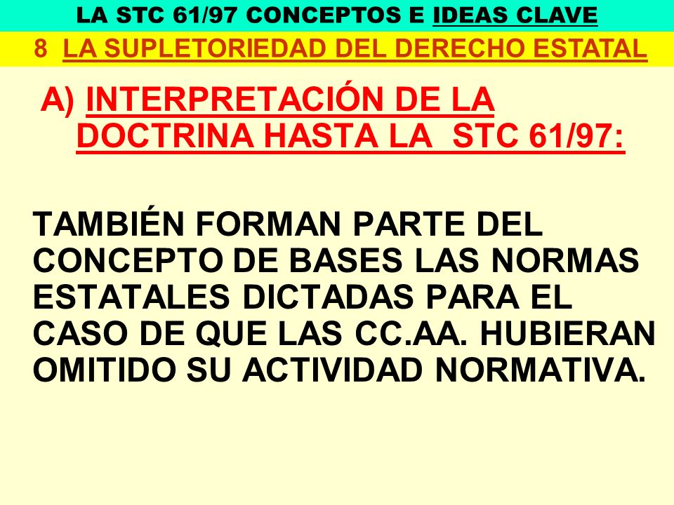 A) INTERPRETACIÓN DE LA DOCTRINA HASTA LA STC 61/97: