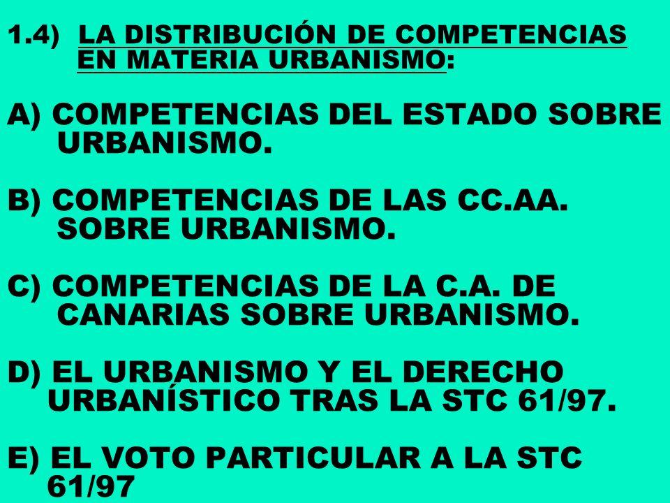 1.4) LA DISTRIBUCIÓN DE COMPETENCIAS EN MATERIA URBANISMO: A) COMPETENCIAS DEL ESTADO SOBRE URBANISMO.