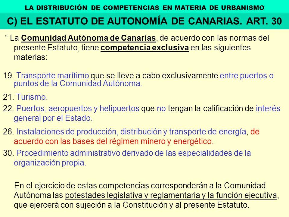 C) EL ESTATUTO DE AUTONOMÍA DE CANARIAS. ART. 30