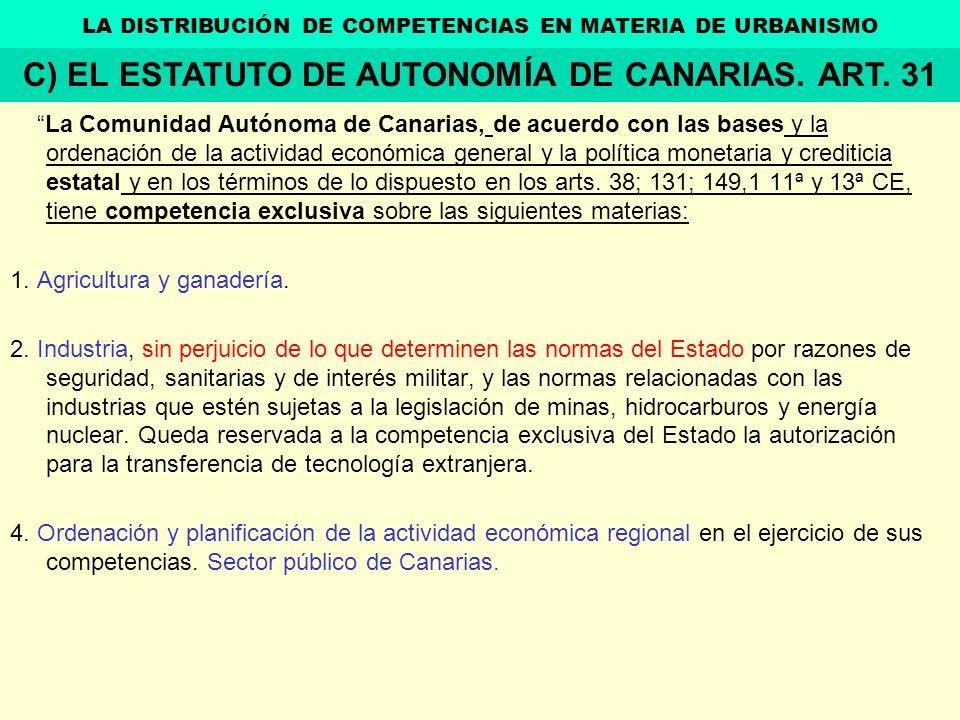 C) EL ESTATUTO DE AUTONOMÍA DE CANARIAS. ART. 31