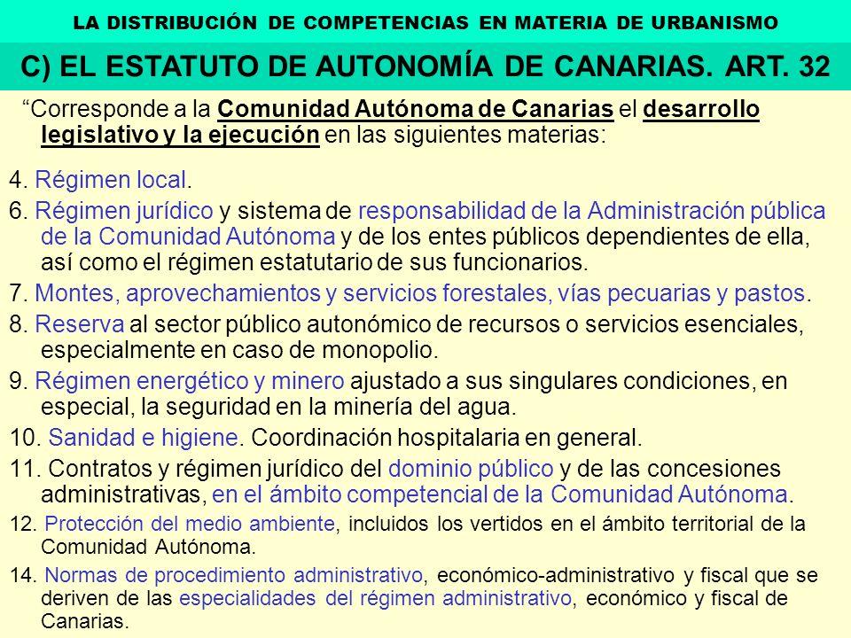 C) EL ESTATUTO DE AUTONOMÍA DE CANARIAS. ART. 32