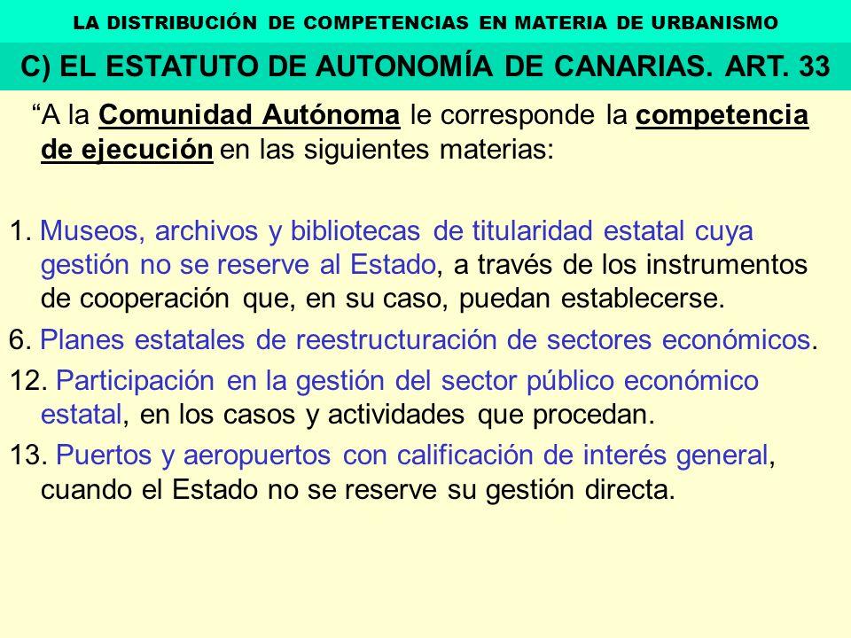 C) EL ESTATUTO DE AUTONOMÍA DE CANARIAS. ART. 33