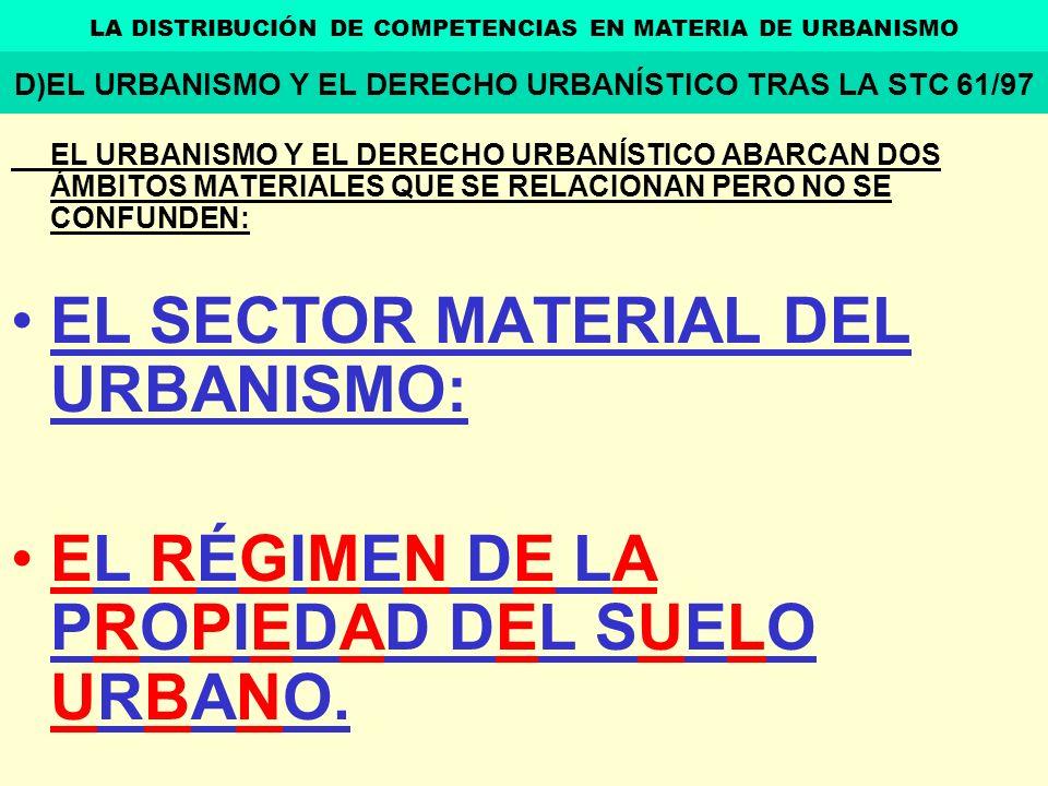 EL SECTOR MATERIAL DEL URBANISMO: