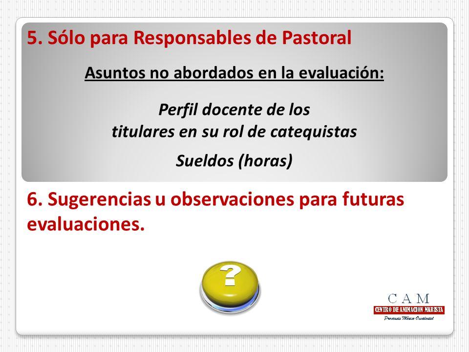 5. Sólo para Responsables de Pastoral