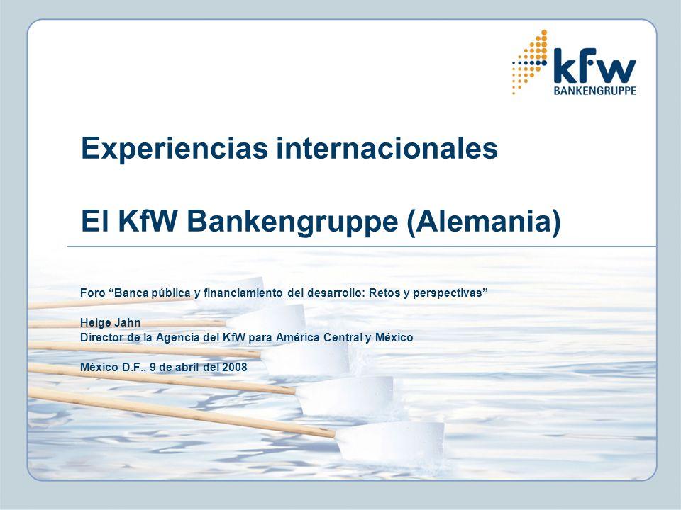 Experiencias internacionales El KfW Bankengruppe (Alemania)