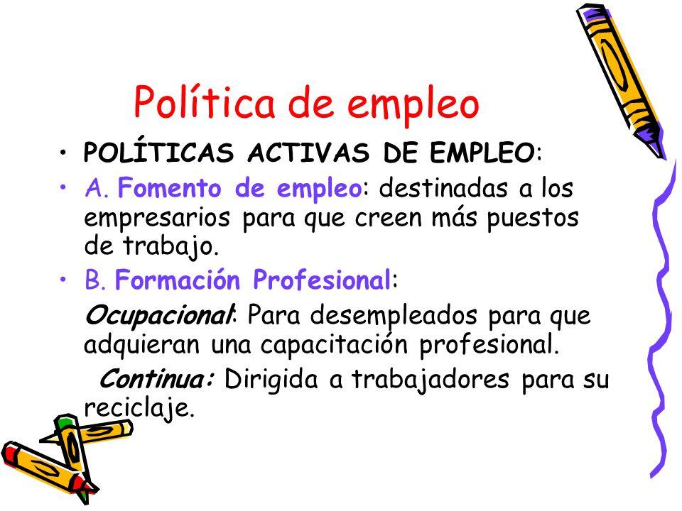 Política de empleo POLÍTICAS ACTIVAS DE EMPLEO: