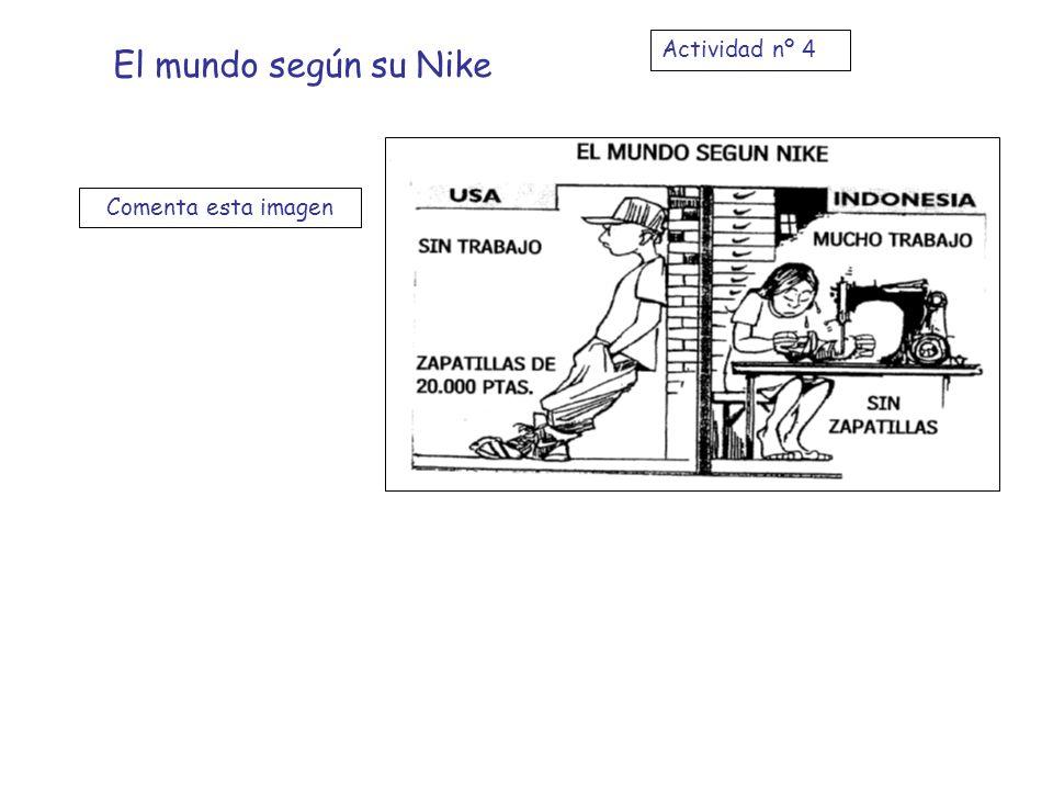Actividad nº 4 El mundo según su Nike Comenta esta imagen