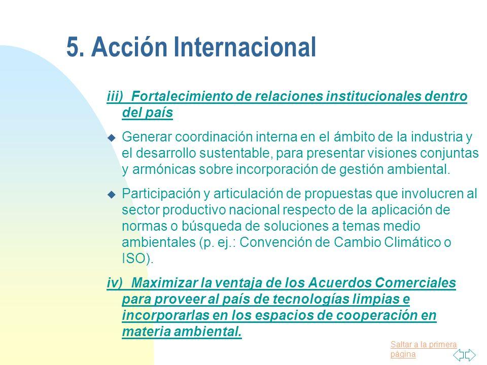 5. Acción Internacional iii) Fortalecimiento de relaciones institucionales dentro del país.