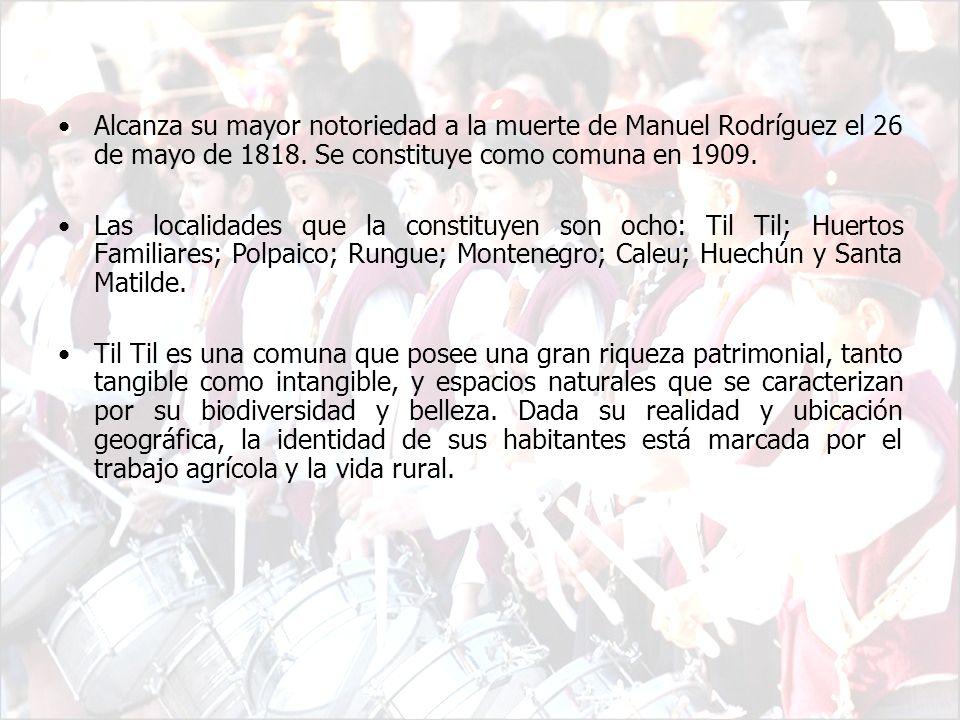 Alcanza su mayor notoriedad a la muerte de Manuel Rodríguez el 26 de mayo de 1818. Se constituye como comuna en 1909.