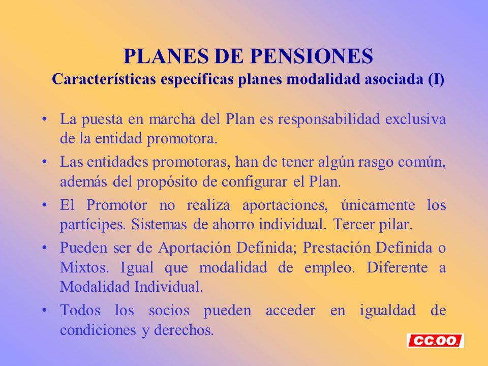 PLANES DE PENSIONES Características específicas planes modalidad asociada (I)