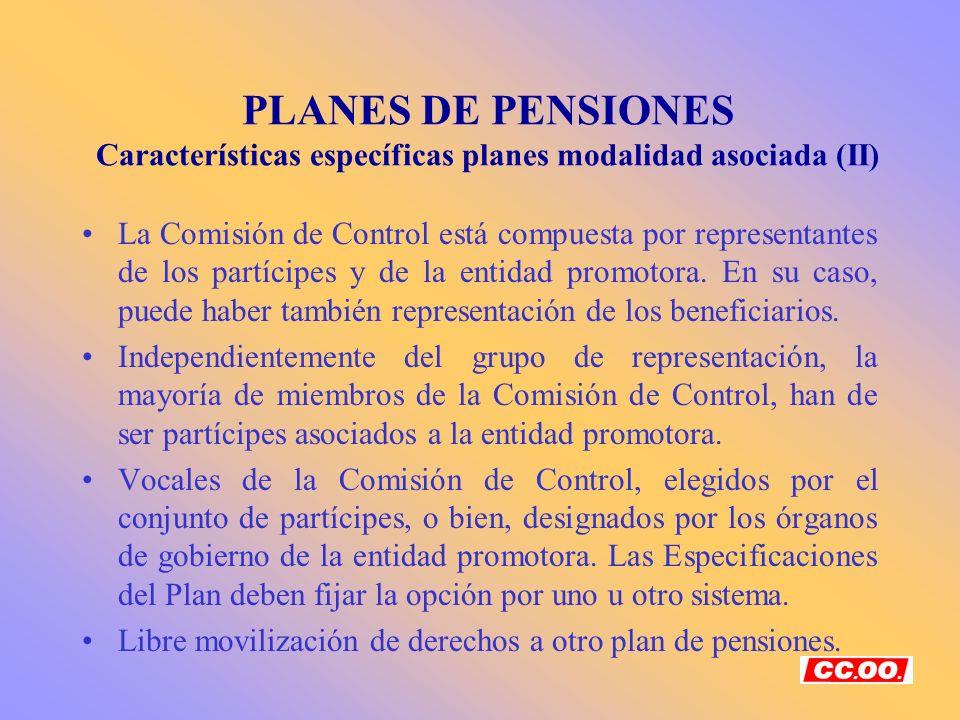 PLANES DE PENSIONES Características específicas planes modalidad asociada (II)