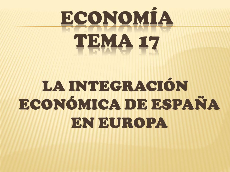 LA INTEGRACIÓN ECONÓMICA DE ESPAÑA EN EUROPA