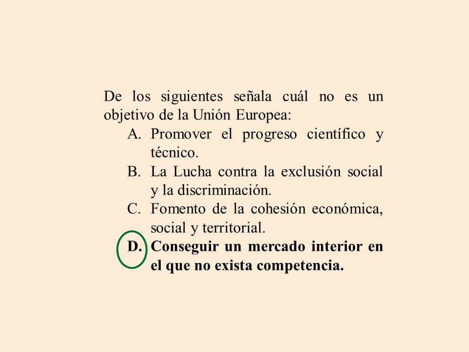 De los siguientes señala cuál no es un objetivo de la Unión Europea: