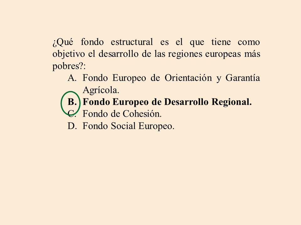 ¿Qué fondo estructural es el que tiene como objetivo el desarrollo de las regiones europeas más pobres :