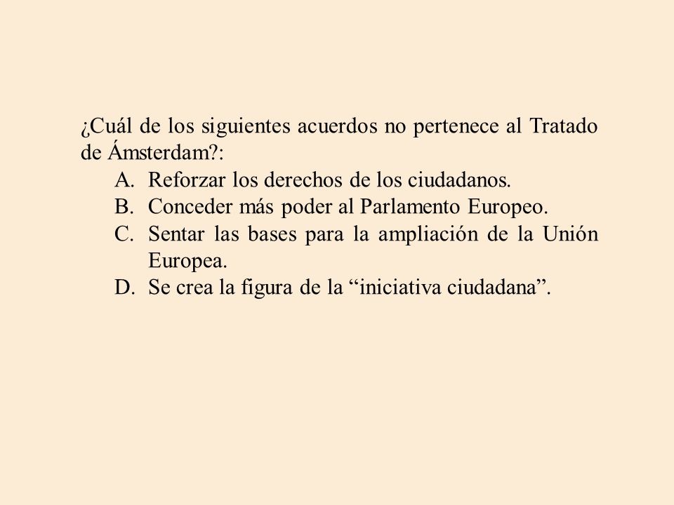 ¿Cuál de los siguientes acuerdos no pertenece al Tratado de Ámsterdam
