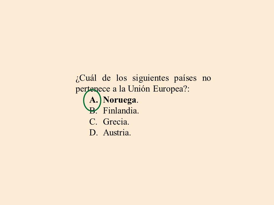 ¿Cuál de los siguientes países no pertenece a la Unión Europea :