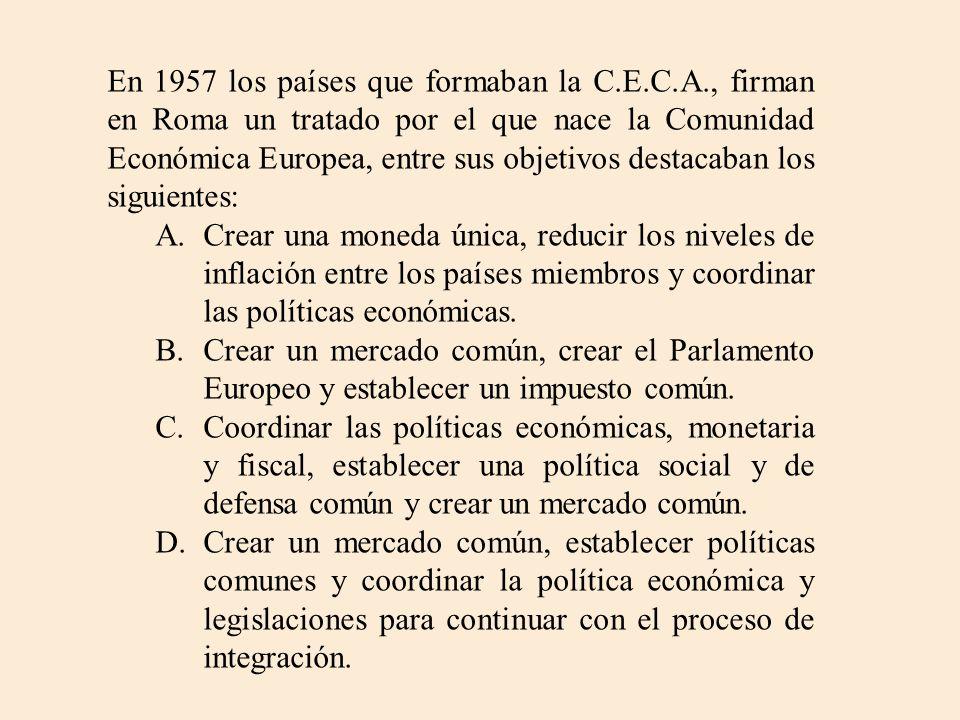 En 1957 los países que formaban la C. E. C. A
