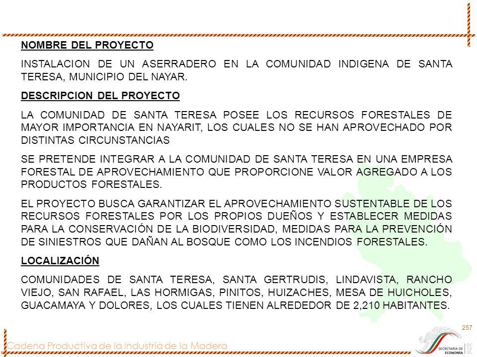 NOMBRE DEL PROYECTO INSTALACION DE UN ASERRADERO EN LA COMUNIDAD INDIGENA DE SANTA TERESA, MUNICIPIO DEL NAYAR.