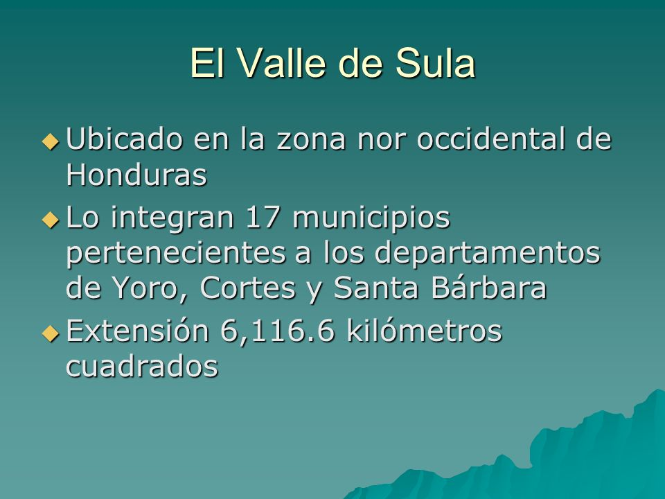 El Valle de Sula Ubicado en la zona nor occidental de Honduras
