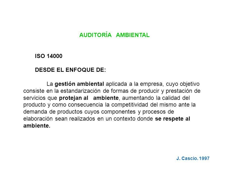 AUDITORÍA AMBIENTAL ISO 14000 DESDE EL ENFOQUE DE:
