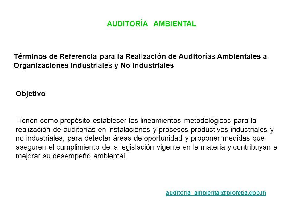 AUDITORÍA AMBIENTAL Términos de Referencia para la Realización de Auditorías Ambientales a Organizaciones Industriales y No Industriales.