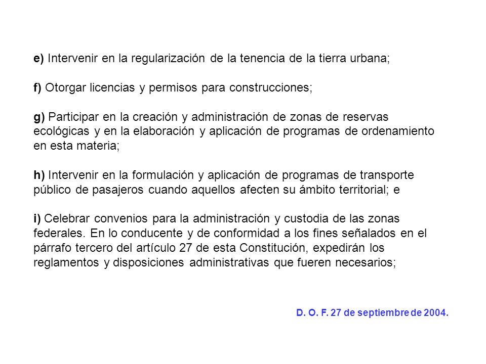 e) Intervenir en la regularización de la tenencia de la tierra urbana;