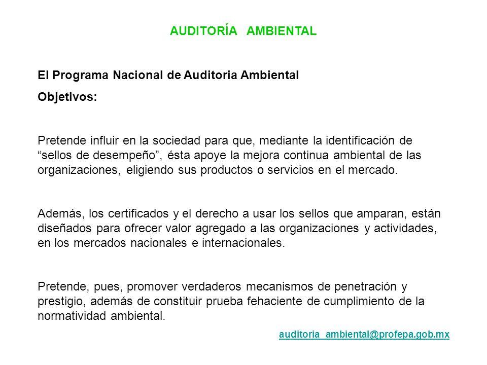 El Programa Nacional de Auditoria Ambiental Objetivos: