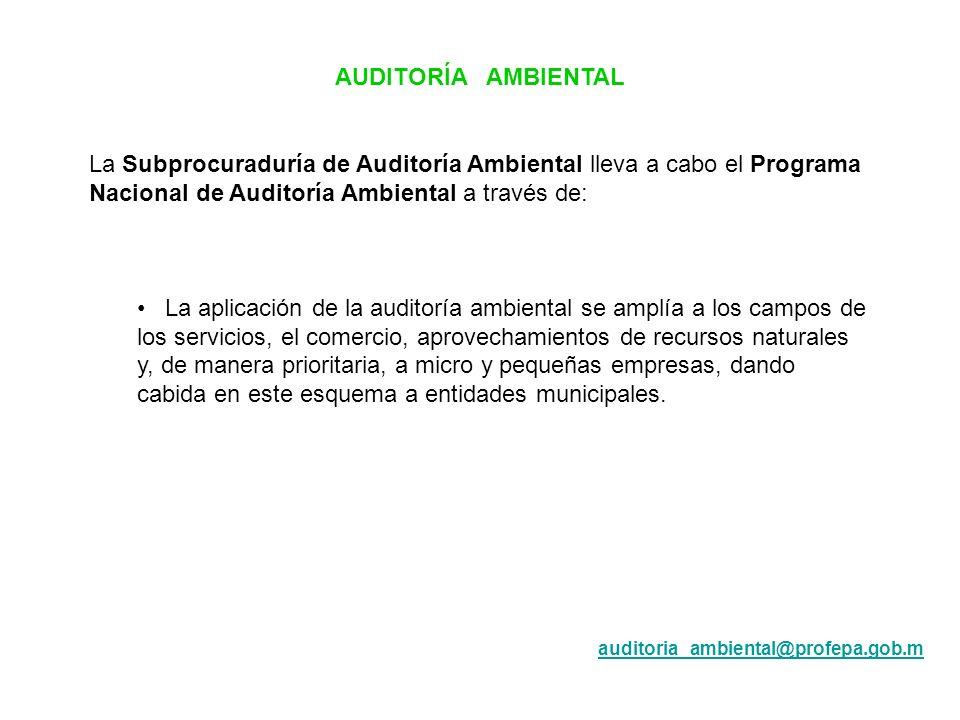 AUDITORÍA AMBIENTAL La Subprocuraduría de Auditoría Ambiental lleva a cabo el Programa Nacional de Auditoría Ambiental a través de: