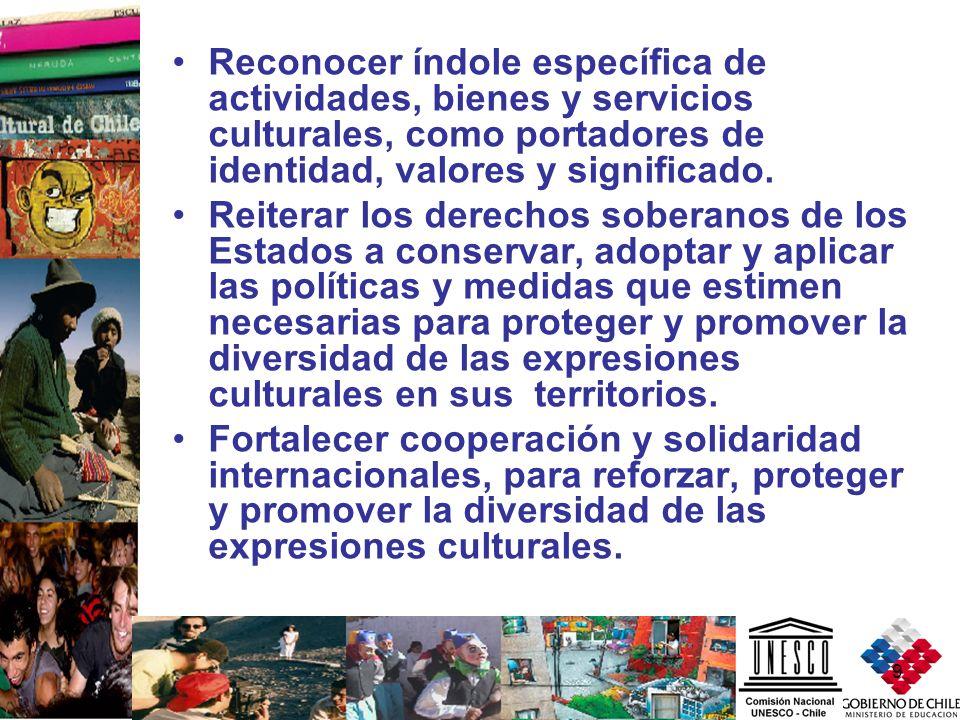 Reconocer índole específica de actividades, bienes y servicios culturales, como portadores de identidad, valores y significado.
