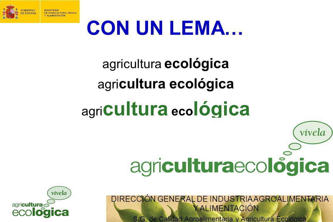 CON UN LEMA… agricultura ecológica