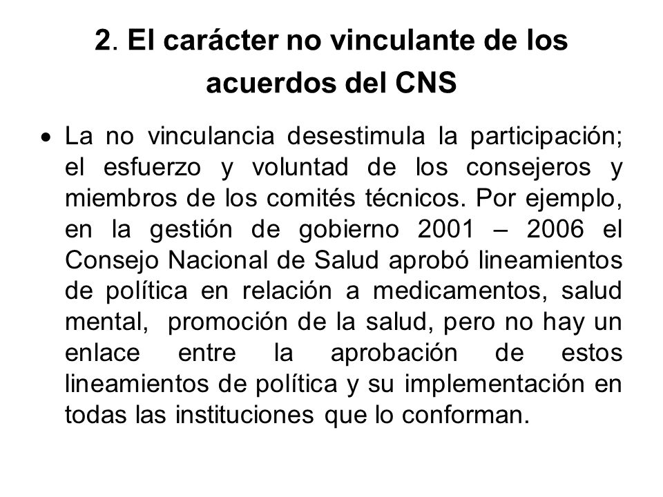 2. El carácter no vinculante de los acuerdos del CNS
