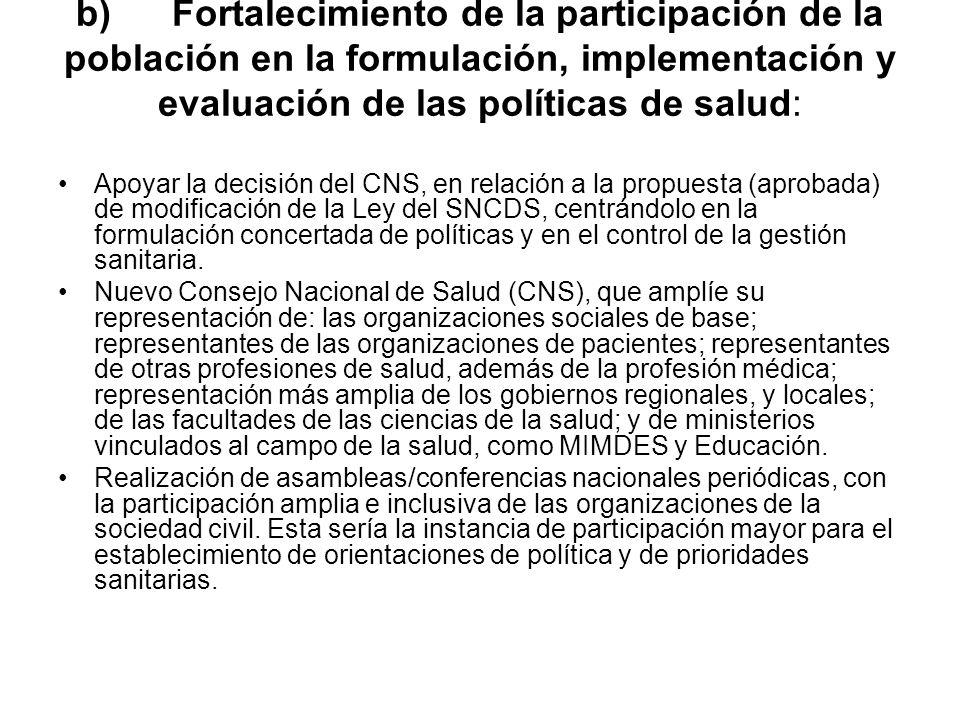 b) Fortalecimiento de la participación de la población en la formulación, implementación y evaluación de las políticas de salud: