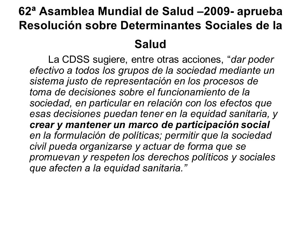 62ª Asamblea Mundial de Salud –2009- aprueba Resolución sobre Determinantes Sociales de la Salud
