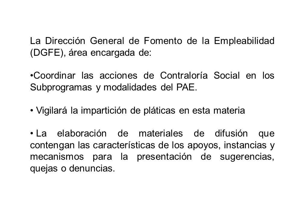 La Dirección General de Fomento de la Empleabilidad (DGFE), área encargada de:
