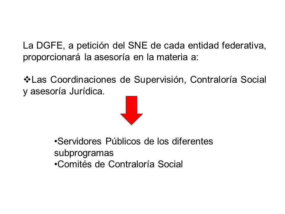 La DGFE, a petición del SNE de cada entidad federativa, proporcionará la asesoría en la materia a: