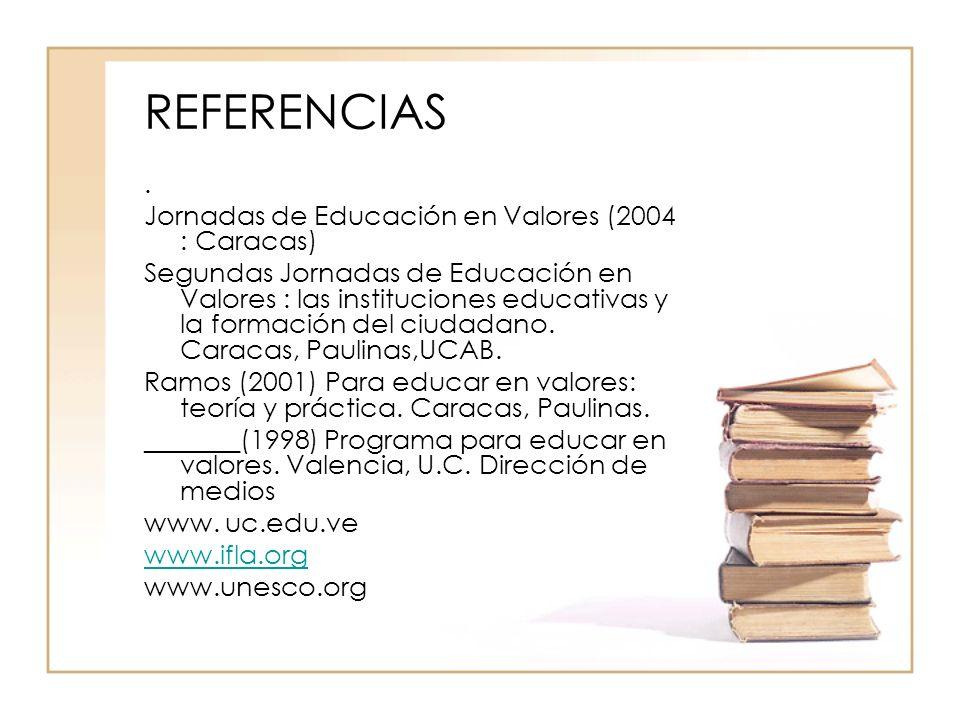 REFERENCIAS . Jornadas de Educación en Valores (2004 : Caracas)