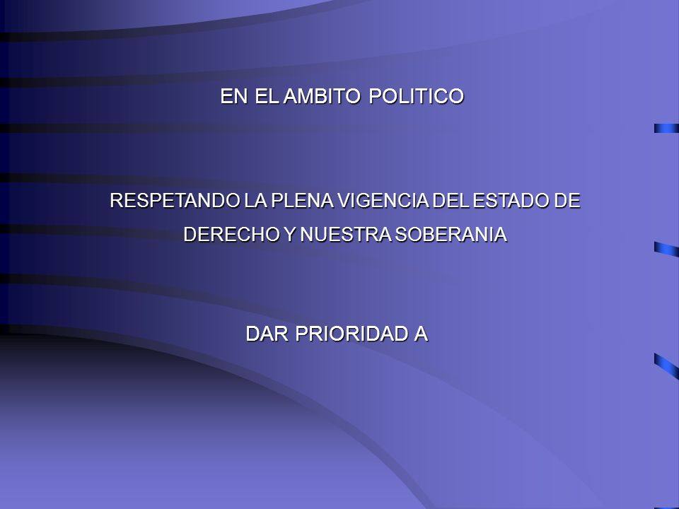 EN EL AMBITO POLITICO DAR PRIORIDAD A