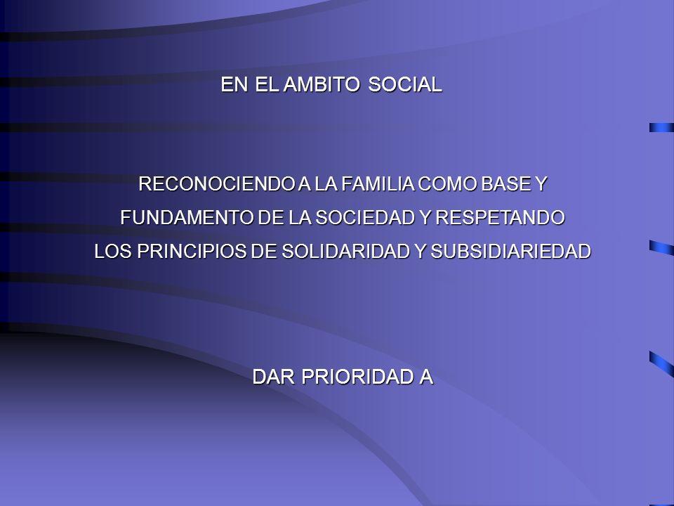 EN EL AMBITO SOCIAL DAR PRIORIDAD A