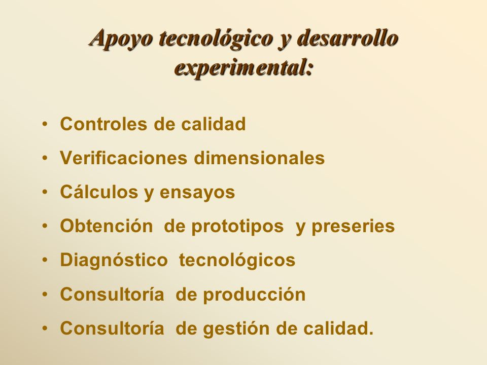 Apoyo tecnológico y desarrollo experimental: