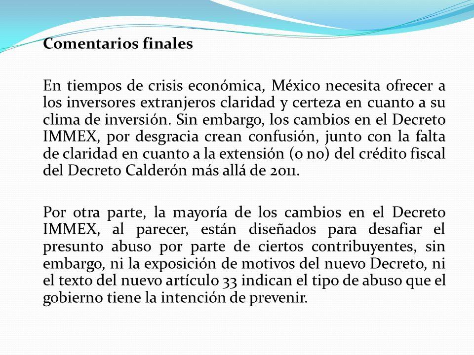 Comentarios finales En tiempos de crisis económica, México necesita ofrecer a los inversores extranjeros claridad y certeza en cuanto a su clima de inversión.