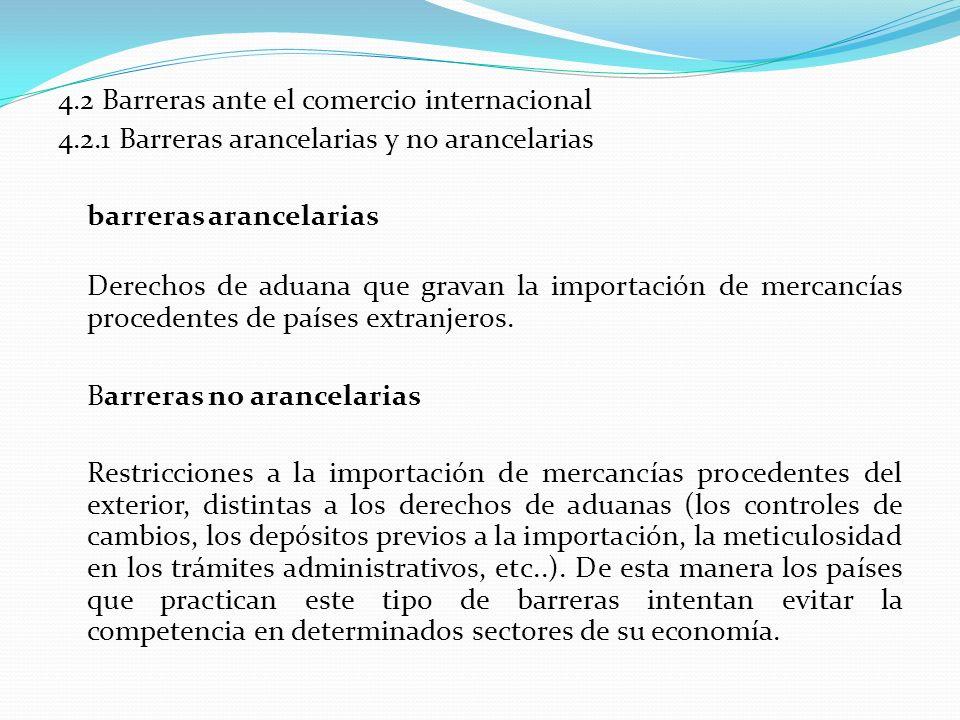4. 2 Barreras ante el comercio internacional 4. 2