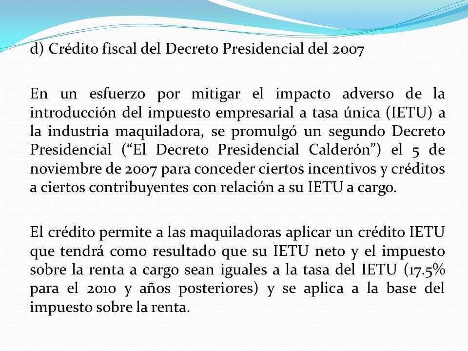 d) Crédito fiscal del Decreto Presidencial del 2007